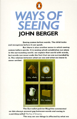 Ways of Seeing By Berger, John