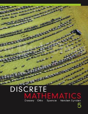 Discrete Mathematics By Dossey, John A. (EDT)/ Otto, Albert D./ Spence, Lawrence E./ Vanden Eynden, Charles